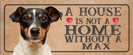 personlised name Dog Any Breed Metal Sign Plaque - A House Is Not a ome without a